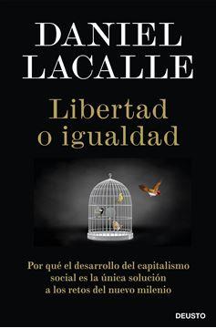 """Libertad o igualdad """"Por qué el desarrollo del capitalismo social es la única solución a los"""""""