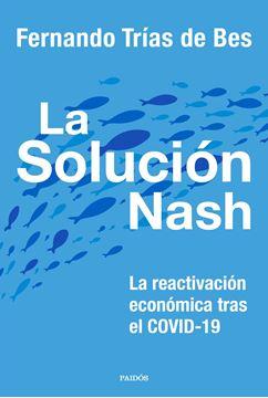 """Solución Nash, La """"La reactivación económica tras el COVID-19"""""""