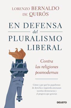 """En defensa del pluralismo liberal """"Contra las religiones posmodernas"""""""