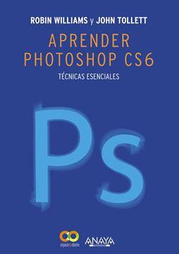 """Aprender Photoshop Cs6 """"Técnicas Esenciales"""""""