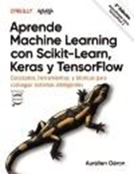 """Aprende Machine Learning con Scikit-Learn, Keras y TensorFlow """"Conceptos, herramientas y técnicas para construir sistemas inteligentes"""""""