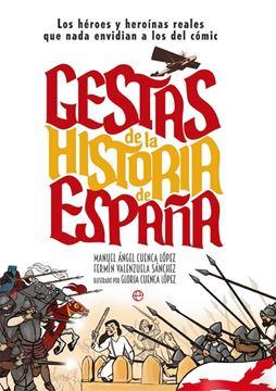 """Gestas de la Historia de España """"Los héroes y heroínas que nada envidian a los del cómic"""""""