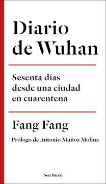 """Diario de Wuhan """"Sesenta días desde una ciudad en cuarentena"""""""