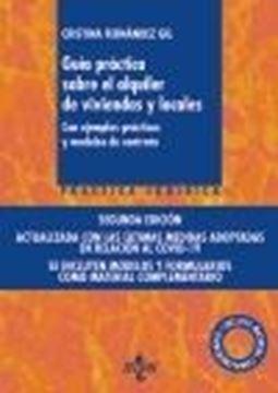 """Guía práctica sobre el alquiler de viviendas y locales, 2ª ed, 2020 """"Con ejemplos prácticos y modelos de contrato. Incluye material complementario"""""""