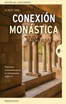 """Conexión monástica """"Reglas milenarias para el vertiginoso siglo XXI"""""""