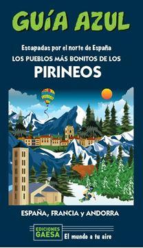 Los pueblos más bonitos de los Pirineos Guía Azul, 2020