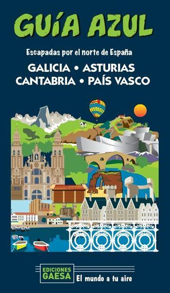 """Galicia, Asturias, Cantabria y País Vasco Guía Azul, 2020 """"Escapada por el norte de España"""""""