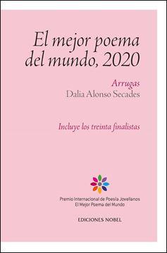 """El mejor poema del mundo, 2020 """"Arrugas. Dalia Alonso Secades. Incluye los treinta finalistas"""""""