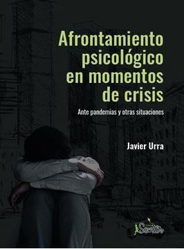 """Afrontamiento psicológico en momentos de crisis """"Ante pandemias y otras situaciones"""""""