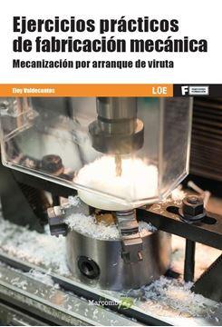 """Ejercicios prácticos de fabricación mecánica, 2020 """"Mecanización por arranque de viruta"""""""
