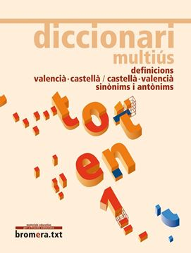 """Diccionari multiús definicions. Valencià-castellà/castellà-valencià """"Sinònims i antònims"""""""