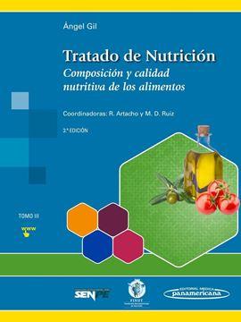 """Tratado de Nutrición, 3ª ed """"Tomo 3. Composición y calidad nutritiva de los alimentos"""""""