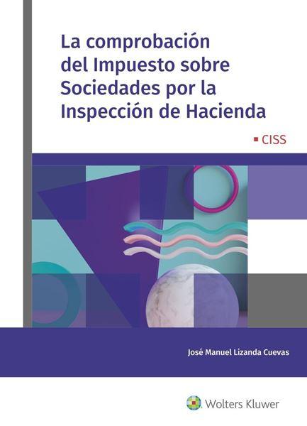 Comprobación del Impuesto sobre Sociedades por la Inspección de Hacienda, La, 2020