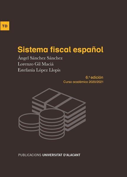 Sistema fiscal español, 6ªed. 2020. Cursco académicao 2020/2021