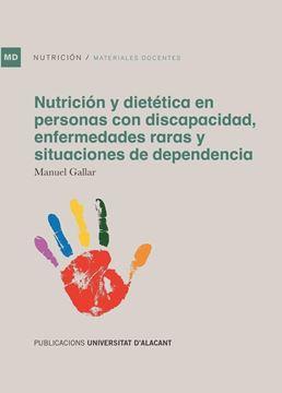 Nutrición y dietética en personas con discapacidad, enfermedades raras y situación de dependencia