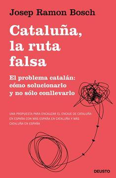 """Cataluña, la ruta falsa, 2020 """"El problema catalán: cómo solucionarlo y no sólo conllevarlo"""""""