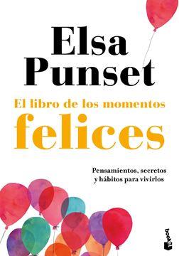 """Libro de los momentos felices, El """"Pensamientos, secretos y hábitos para vivirlos"""""""