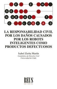 Responsabilidad civil por los daños causados por los robots inteligentes como, La, 2020