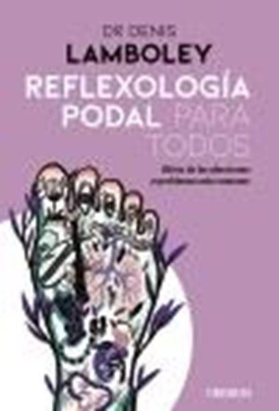 """Reflexología podal para todos """"Métodos paso a paso para poder practicarla"""""""