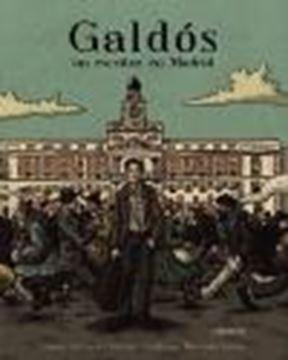 Galdós, un escritor en Madrid