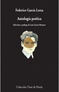 """Antología Poética """"Selección y prólogo de Luis García Montero"""""""
