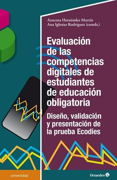 """Evaluación de las competencias digitales de estudiantes de educación obligatoria """"Diseño, validación y presentación de la prueba Ecodies"""""""