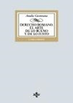 Derecho romano. El arte de lo bueno y de lo justo, 4ª ed. 2020