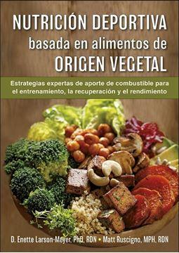 """Nutrición deportiva basada en alimentos de origen vegetal, 2020 """"Estrategias de aporte de combustible para el entrenamiento, la recuperac"""""""