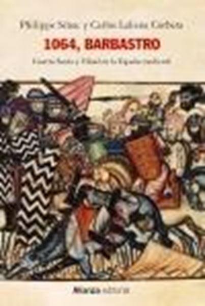 """1064, Barbastro """"Guerra Santa y Yihad en la España medieval"""""""