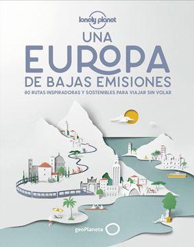 """Una Europa de bajas emisiones, 2020 """"80 rutas inspiradoras y sostenibles para viajar sin volar"""""""