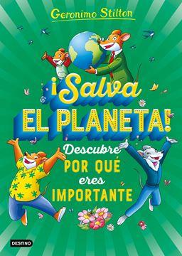 ¡Salva el planeta! Descubre por qué eres importante