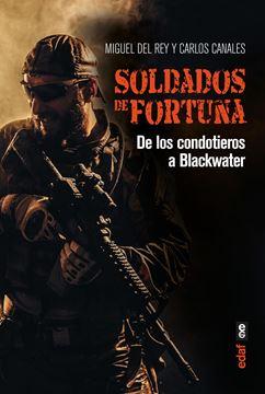 """Soldados de fortuna """"De los condotieros a Blackwater"""""""