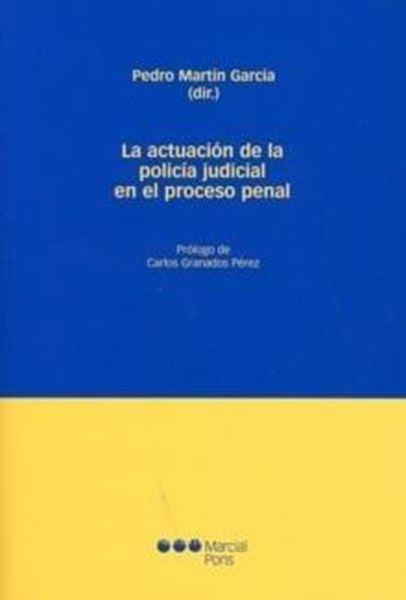 Actuación de la policía judicial en el proceso penal