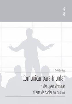 """Comunicar para triunfar, 2020 """"7 ideas para dominar el arte de hablar en público"""""""
