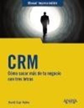 """CRM, 2020 """"Cómo sacar más de tu negocio con tres letras"""""""