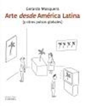 """Arte desde América latina """"(y otros pulsos globales)"""""""