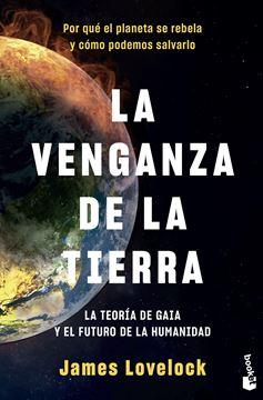 """La venganza de la Tierra """"La teoría de Gaia y el futuro de la humanidad"""""""