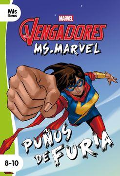 "Los Vengadores. Ms. Marvel. Puños de furia ""Narrativa"""