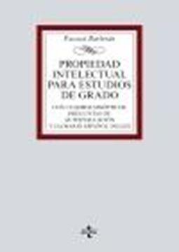 """Propiedad Intelectual para estudios de grado, 2020 """"Con cuadros sinópticos, preguntas de autoevaluación y glosario español-inglés"""""""