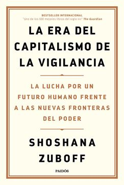 """Era del capitalismo de la vigilancia, La, 2020 """"La lucha por un futuro humano frente a las nuevas fronteras del poder"""""""