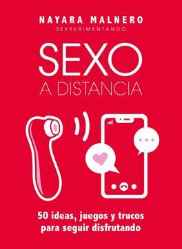 """Sexo a distancia """"50 ideas, juegos y trucos para seguir disfrutando"""""""