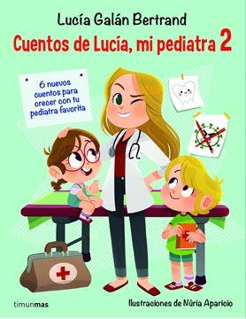 """Cuentos de Lucía, mi pediatra 2 """"Ilustraciones de Núria Aparicio"""""""