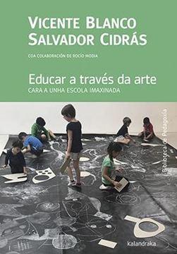 """Educar a través da arte """"Cara a unha escola imaxinada"""""""