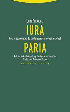 """Iura paria """"Los fundamentos de la democracia constitucional"""""""