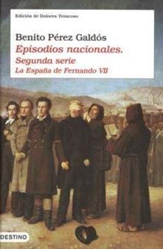 """Episodios nacionales. Segunda serie """"La España de Fernando VII"""""""