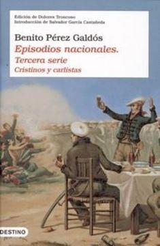 """Episodios nacionales tercera serie """"Cristinos y Carlistas"""""""