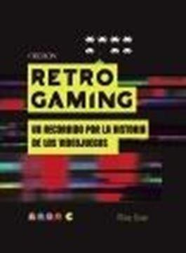 """Retro Gaming, 2020 """"Un recorrido por la historia de los videojuegos: De Atari a Zelda"""""""