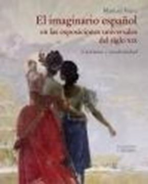 """El imaginario español en las Exposiciones Universales del siglo XIX, 2020 """"Exotismo y modernidad"""""""