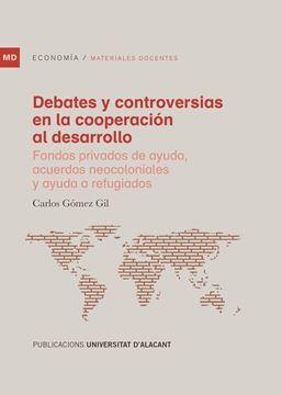 """Debates y controversias en la cooperación al desarrollo, 2020 """"Fondos privados de ayuda, acuerdos neocoloniales y ayuda a refugiados"""""""