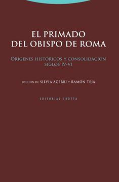 """Primado del obispo de Roma, El """"Orígenes históricos y consolidación (siglos IV-VI)"""""""